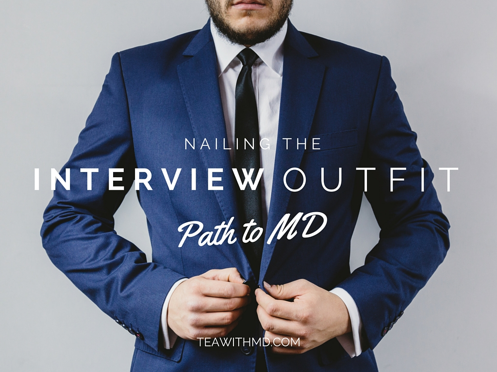 Residency Interview Attire Style Guide - Tea with MD - your guide to