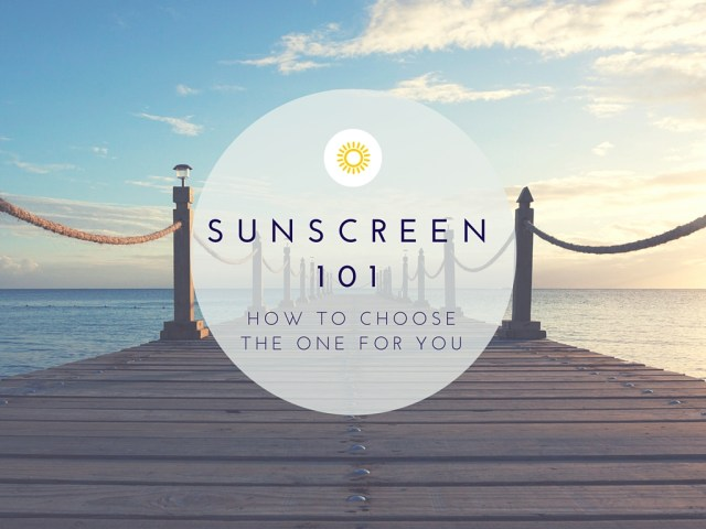 How to choose the right sunscreen for you