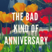 The bad kind of anniversary: the anniversary of a death