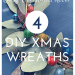 4 easy DIY Christmas wreaths that take under 30 minutes to make; 4 very different but very easy DIY Christmas wreaths; DIY seasonal decor
