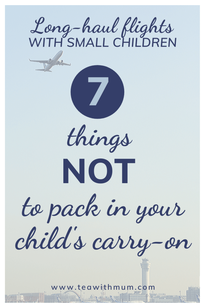 What NOT to pack in your child's carry-on. Going on a long-haul flight with a small child? Here are 7 things NOT to pack in their carry-on. Trust me, you'll be glad you didn't. Image of Airport tower and airplane by Kazuend on Unsplash.