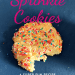 Sprinkle cookies: A super fun recipe to make with kids; title with image of single sprinkle cookie