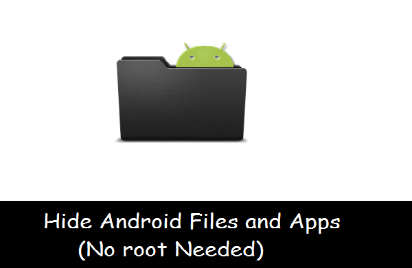 Hide Android files and apps (No root Needed)
