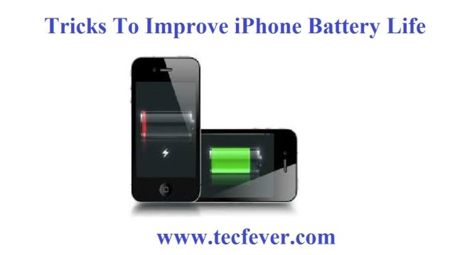 Tricks To Improve iPhone Battery Life