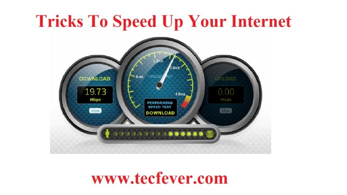 Tricks To Speed Up Your Internet