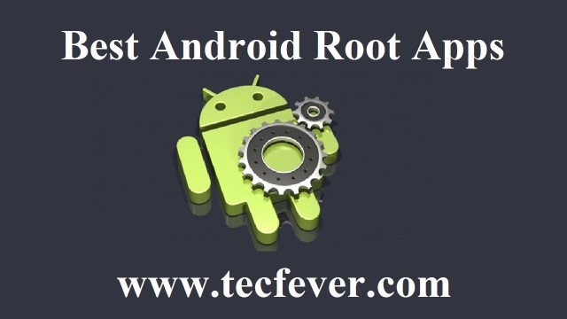 Best Android Root Apps Only For Rooted Devices