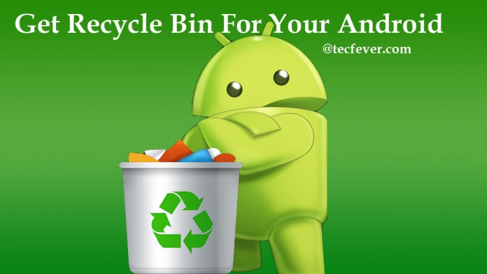 Get Recycle Bin For Android