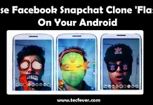 Use Facebook Snapchat Clone 'Flash' On Your Android
