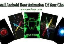 Here we are going to discuss two separate methods which will help you to Change Android Boot Animation Of Your Choice.