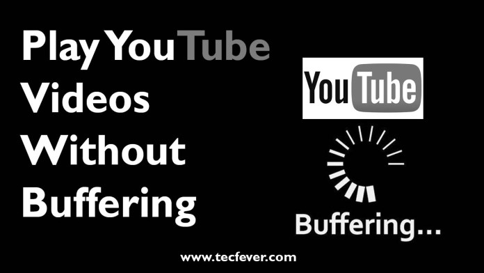 Play YouTube Videos Without Buffering