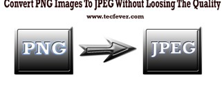 Convert PNG Images To JPEG Without Loosing The Quality
