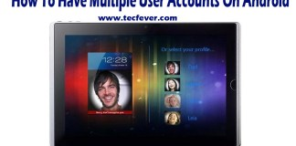 How To Have Multiple User Accounts On Android