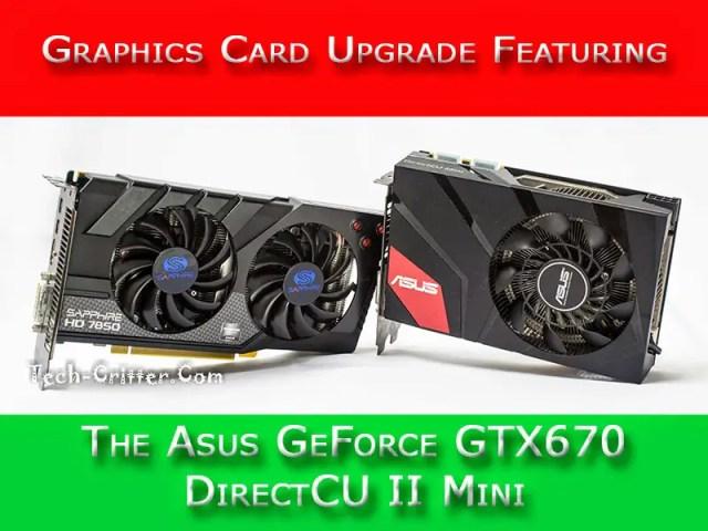 Graphics Card Upgrade Featuring The Asus GeForce GTX670 DirectCU II Mini 33