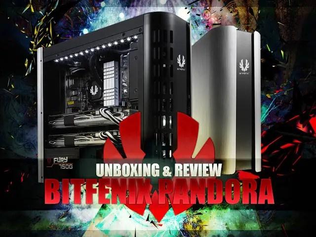 Unboxing & Review: BitFenix Pandora 1