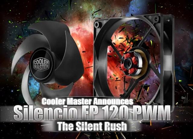 Cooler Master Announces The Silencio FP 120 PWM Fan 11