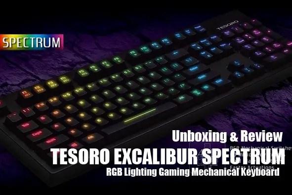 Unboxing & Review: Tesoro Excalibur Spectrum Mechanical Gaming Keyboard 1