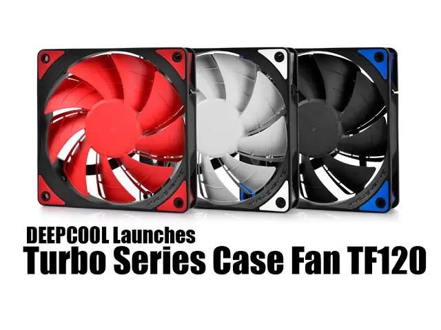 DEEPCOOL Launches Turbo Series Case Fan TF120 13