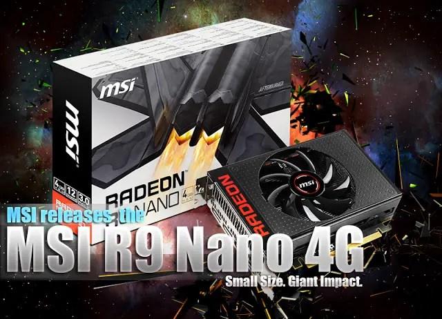 MSI releases the MSI R9 Nano 4G Graphics Card 7