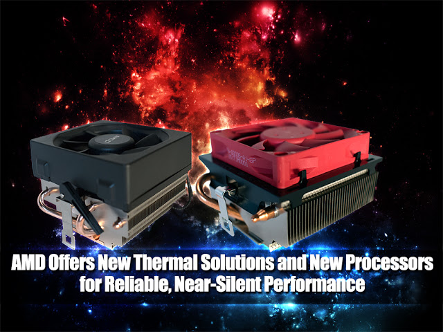 AMD Offers New Thermal Solutions and New Processors for Reliable, Near-Silent Performance 9