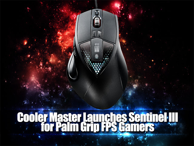 Cooler Master Launches Sentinel III for Palm Grip FPS Gamers 1