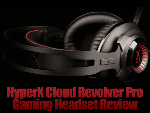 Unboxing & Review: HyperX Cloud Revolver Pro Gaming Headset 33