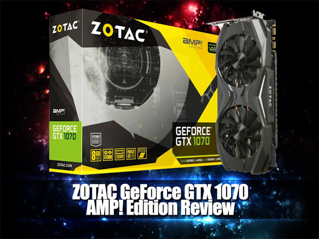 Unboxing & Review: ZOTAC GeForce GTX 1070 AMP! Edition