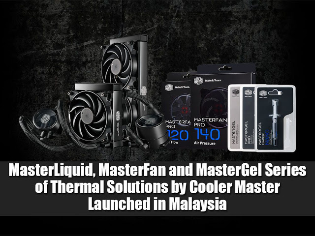 MasterLiquid, MasterFan and MasterGel Series of Thermal Solutions by Cooler Master Launched in Malaysia 3