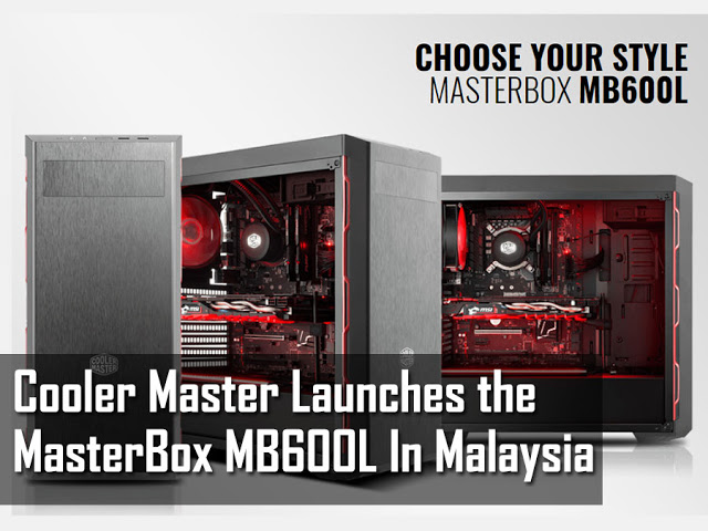 Cooler Master Launchers The MasterBox MB600L In Malaysia At RM199 9