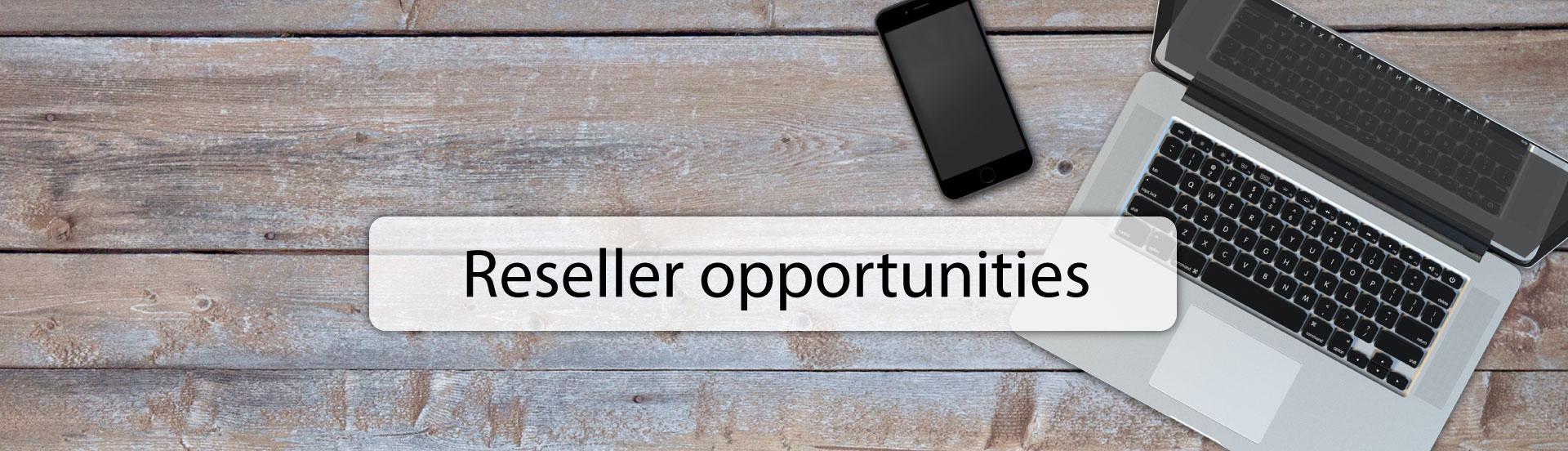 reseller opportunities
