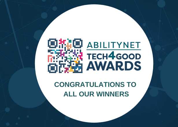 Congratulations to all our winners, AbilityNet Tech4Good Awards