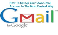 How To Set Up Your Own Gmail Account In The Most Easiest Way