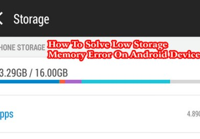 How To Solve Low Storage Memory Error On Android Devices
