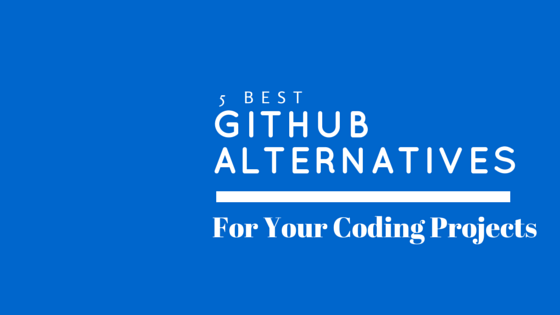 5 Best GitHub Alternatives For Your Coding Projects