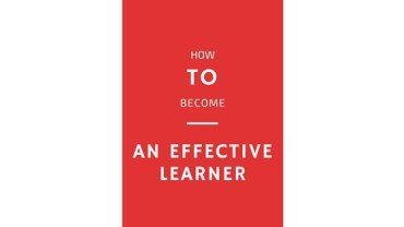 How To Become A More Effective Learner