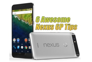 6 Awesome Huawei Nexus 6P Tips
