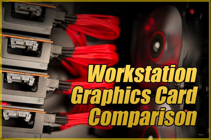 Workstation Graphics Card Comparison Guide