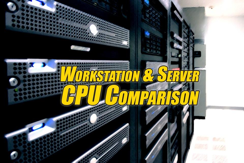 Workstation & Server CPU Comparison Guide