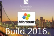 Find Out What's New At Microsoft Build 2016