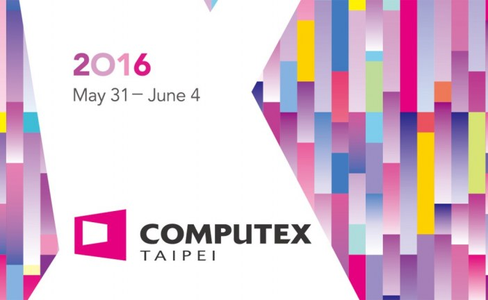 Computex 2016 Live Coverage Day 4