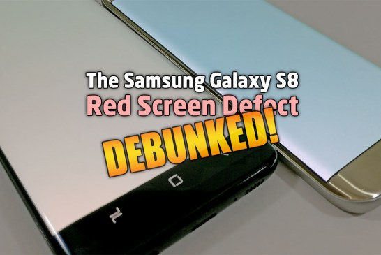The Samsung Galaxy S8 Red Screen Defect Debunked!