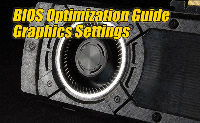 Init Display First – The BIOS Optimization Guide