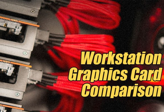 The Workstation Graphics Card Comparison Guide Rev. 10