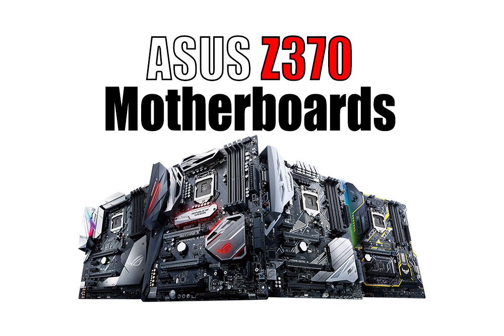 The 11 New ASUS Z370 Coffee Lake Motherboards Revealed!