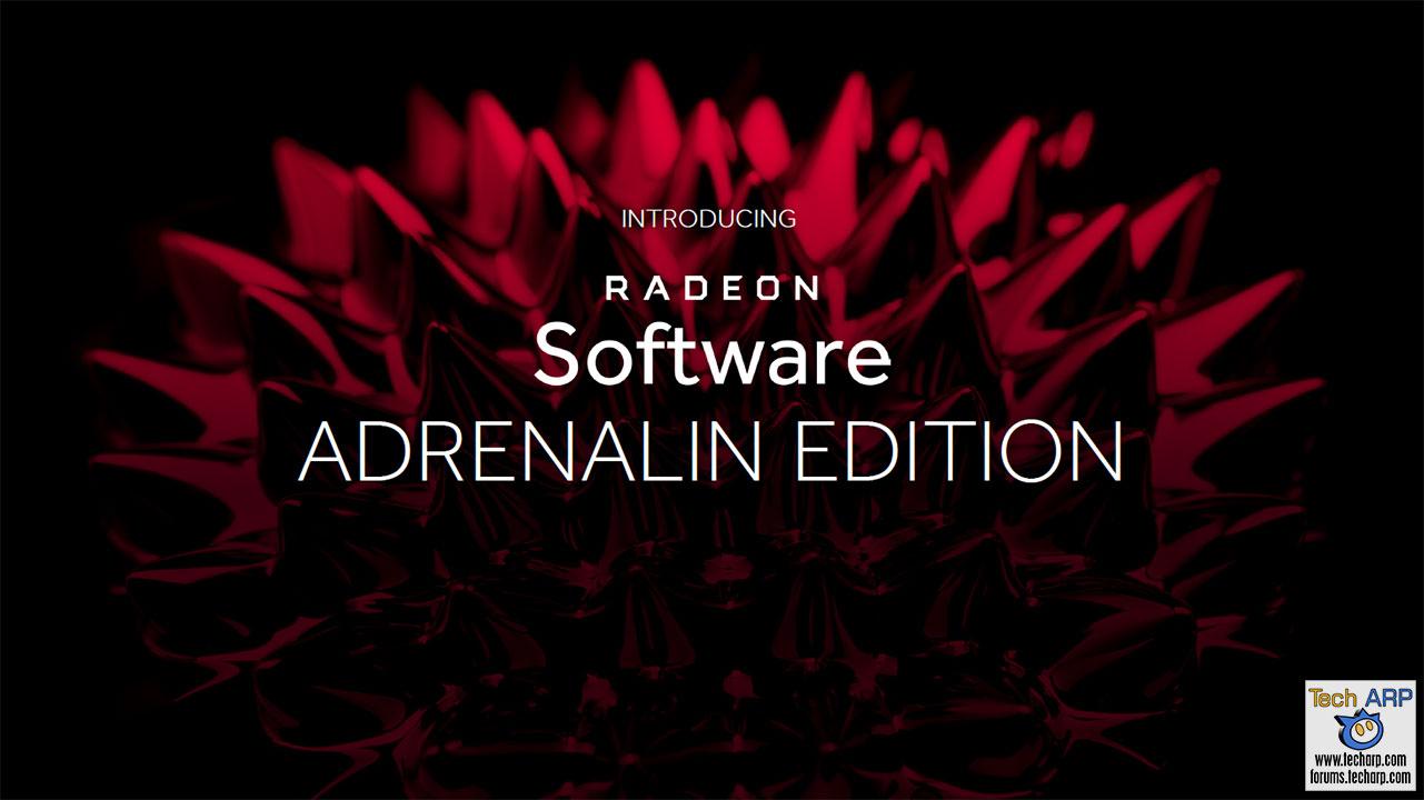 The AMD Radeon Software Adrenalin Edition Tech Report | Tech ARP