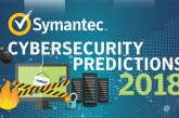 The Symantec 2018 Cybersecurity Predictions