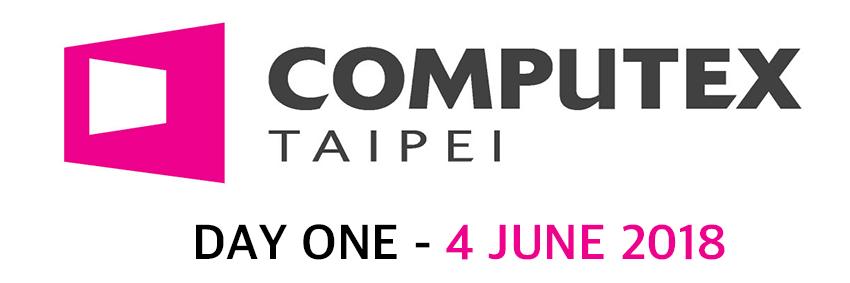 Computex 2018 Day 1