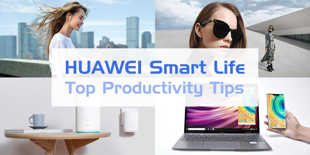 5 Ways How HUAWEI Smart Life Devices Boost Productivity!