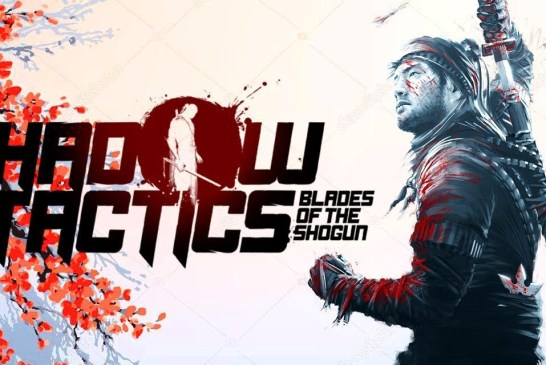 Shadow Tactics : Blades of the Shogun is FREE! Get It Now!