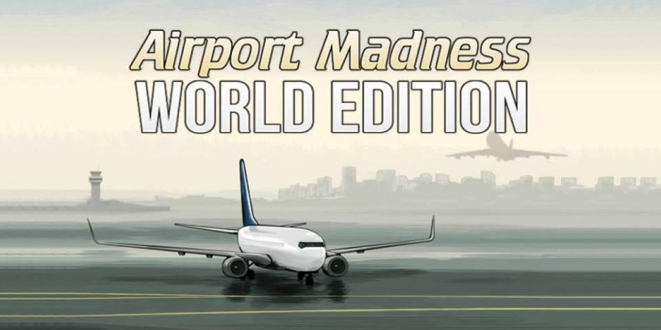 Airport Madness World Edition : How To Get It FREE!