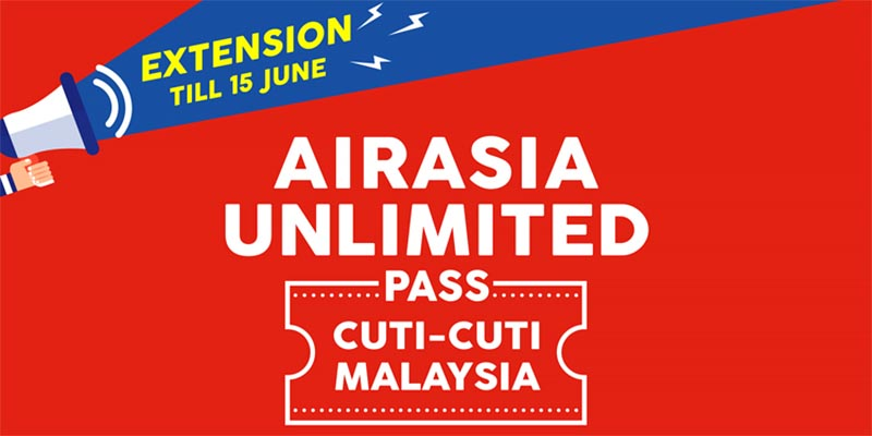 AirAsia Unlimited Pass Cuti-Cuti Malaysia : Extended!